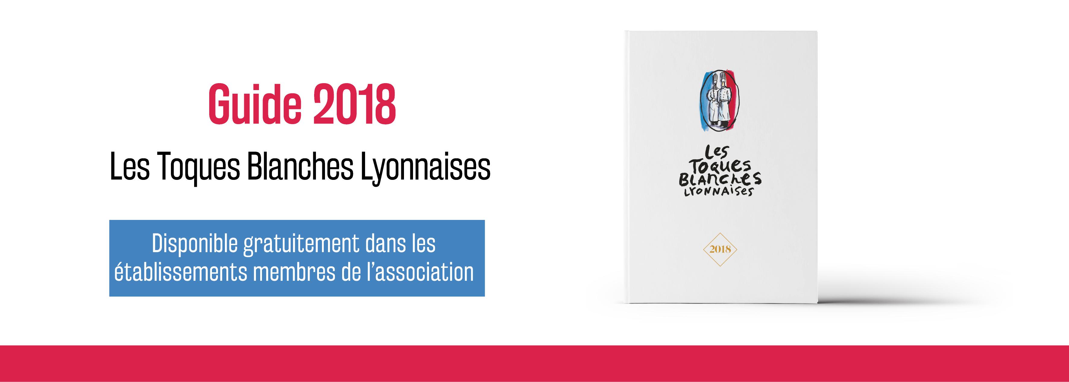 Nouveau guide des Toques Blanches Lyonnaises 2018