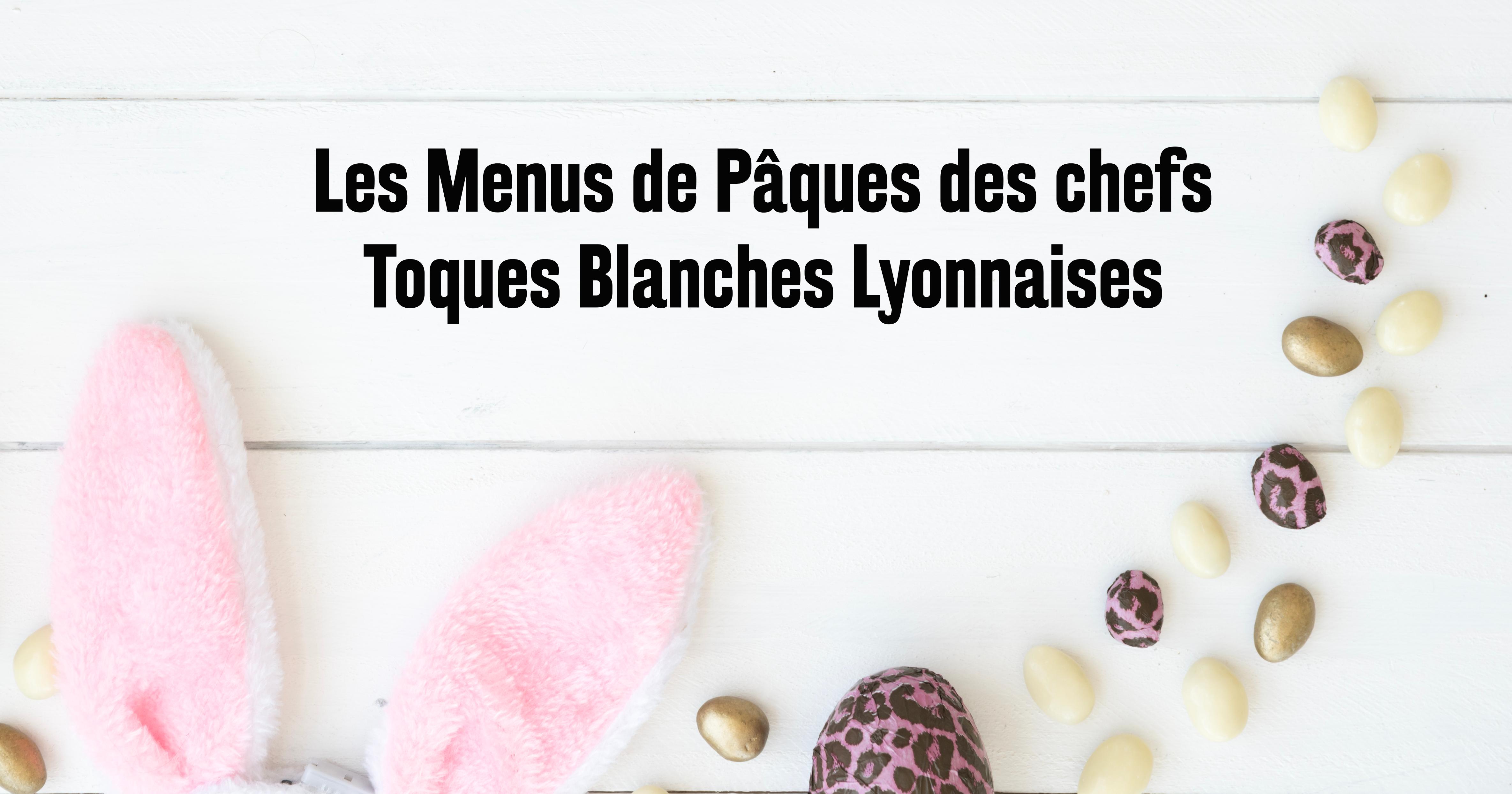 Les actualités des Toques Blanches Lyonnaises - 15 Avril 2019